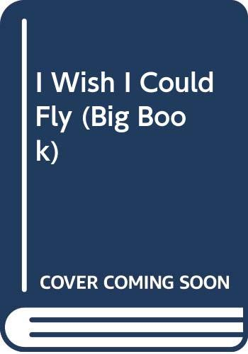 9780590724616: I Wish I Could Fly (Big Book)