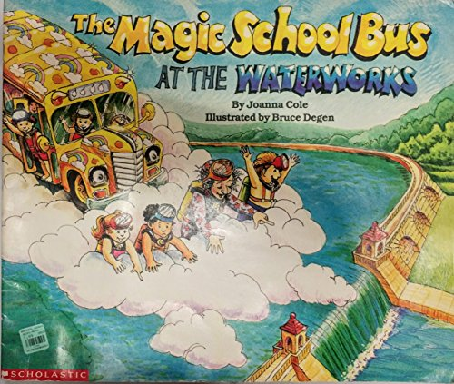 9780590724883: The Magic School Bus at the Waterworks