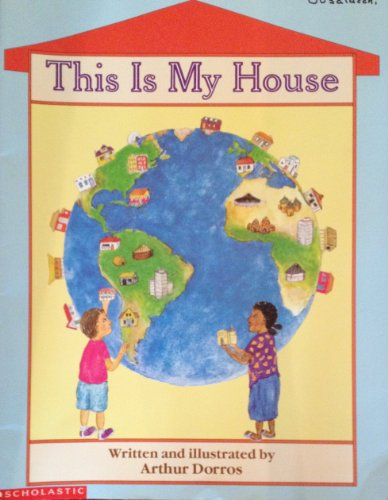 This Is My House (0590728113) by Dorros, Arthur
