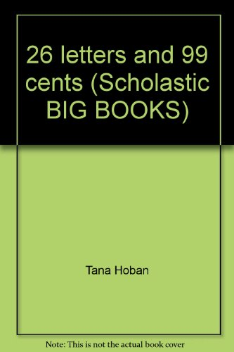 9780590728973: 26 letters and 99 cents (Scholastic BIG BOOKS)