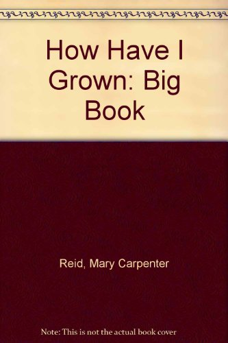 9780590729116: How Have I Grown: Big Book