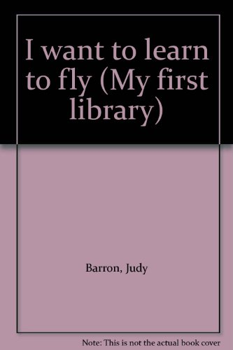 9780590729154: I want to learn to fly (My first library)