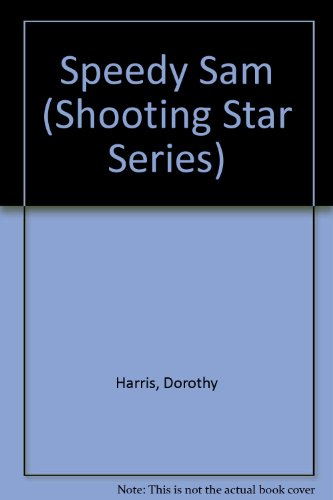 Speedy Sam (Shooting Star Series) (0590732145) by Dorothy Harris