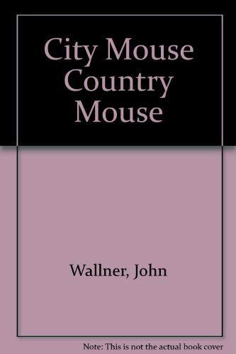 City Mouse Country Mouse: Wallner, John