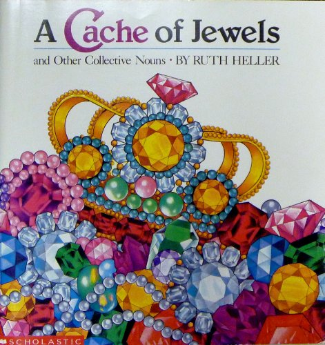 9780590733274: A cache of jewels and other collective nouns (Big books)