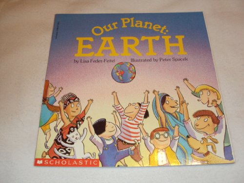 Our Planet: Earth: Lisa Feder-Feitel; Illustrator-Peter