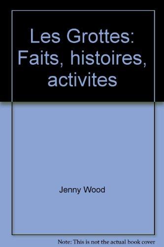 Les Grottes: Faits, histoires, activites: Jenny Wood