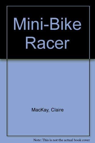 Mini-Bike Racer: MacKay, Claire