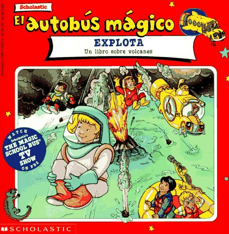 9780590739207: El autobus magico Explota / The Magic School Bus Blows Its Top: Un Libro Sobre Volcanes / A Book About Volcanoes (El Autobus Magico / the Magic School Bus)
