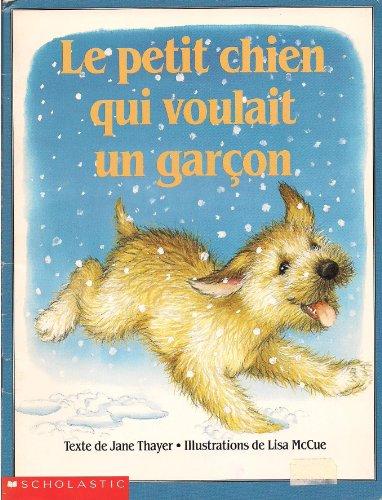 Le Petit chien qui voulait un gar?on: Jane Thayer