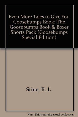 9780590741453: Even More Tales to Give You Goosebumps: Ten Spooky Stories (Goosebumps Book & Boxer Shorts Special Edition, No 3)