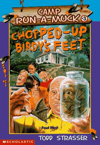 9780590742634: Chopped Up Birdy's Feet (Camp Run-a-Muck)