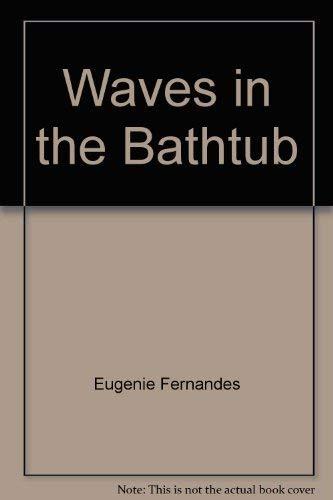 Waves in the Bathtub (059074318X) by Fernandes, Eugenie