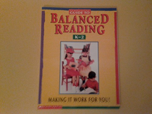 9780590744027: Scholastic Guide to Balanced Reading K-2