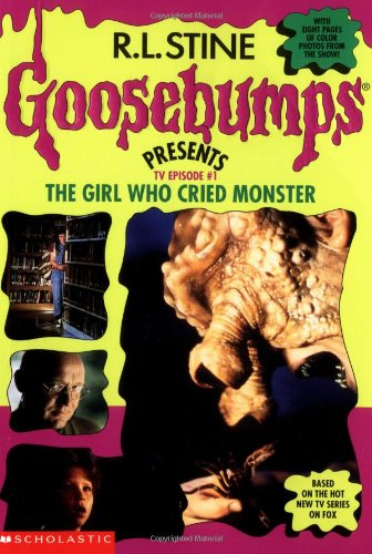 9780590745864: The Girl Who Cried Monster (Goosebumps Presents TV Episode #1)