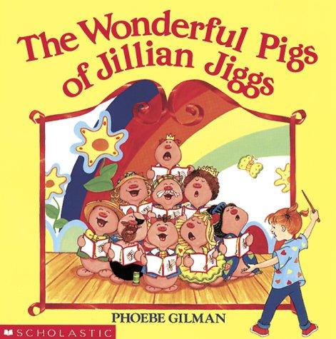 The Wonderful Pigs of Jillian Jiggs: Gilman, Phoebe