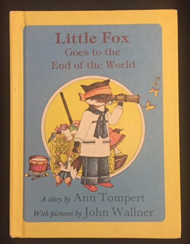 Little Fox Goes to the End of: Tompert, Ann