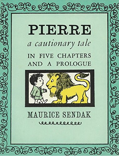 Pierre: A Cautionary Tale in Five Chapters: Maurice Sendak