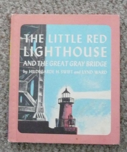 The Little Red Lighthouse and the Great Gray Bridge: Swift, Hildegarde