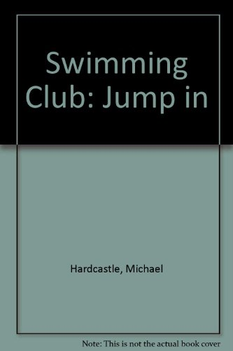 Swimming Club: Jump in: Hardcastle, Michael