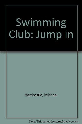 Swimming Club: Jump in: Hardcastle, Michael