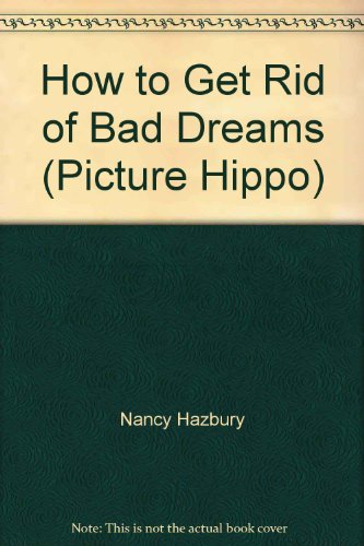 9780590760430: How to Get Rid of Bad Dreams (Picture Hippo)