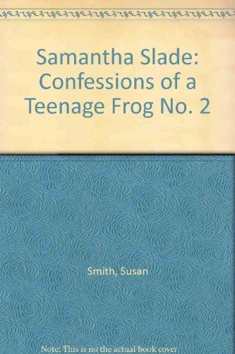 9780590760669: Samantha Slade: Confessions of a Teenage Frog No. 2