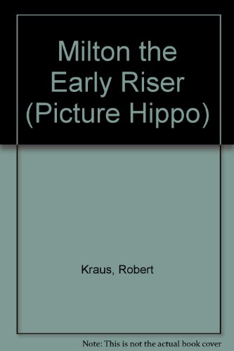 Milton the Early Riser (Picture Hippo) (0590760793) by Robert Kraus