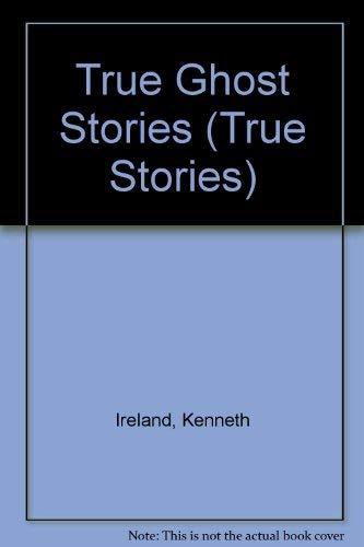 True Ghost Stories (True Stories): Ireland, Kenneth