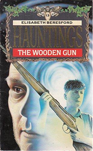 9780590761727: The Wooden Gun (Hauntings)