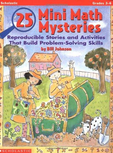 25 Mini Math Mysteries (Grades 4-6): William Johnson, Bill Johnson