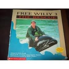 Free Willy 3: The rescue: Nancy E Krulik