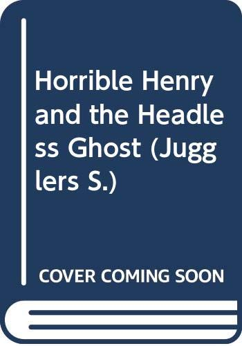 9780590763547: Horrible Henry and the Headless Ghost (Jugglers)