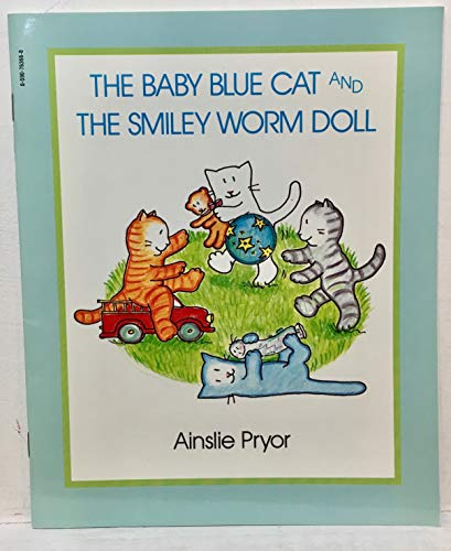9780590763660: The Baby Blue Cat and the Smiley Worm Doll