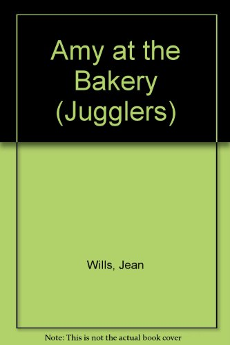 Amy at the Bakery (Jugglers): Wills, Jean