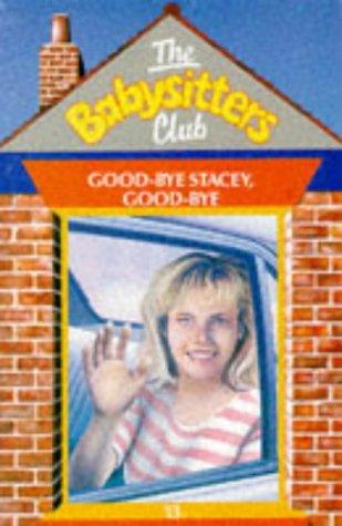 9780590764704: Goodbye Stacey, Goodbye (Babysitters Club)