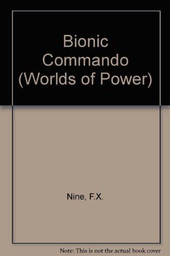 Worlds Of Power: Bionic Commando: F. X. Nine