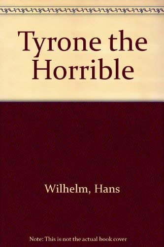 Tyrone the Horrible (0590765930) by Hans Wilhelm