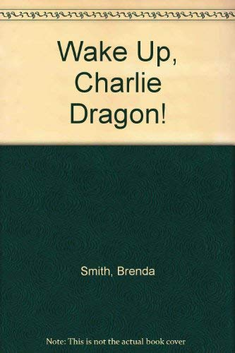 9780590765961: Wake Up, Charlie Dragon!