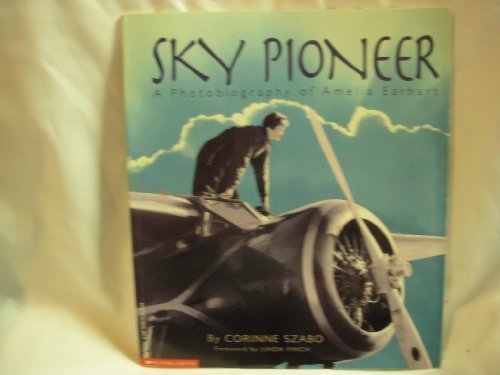 SKY PIONEER; A PHOTOBIOGRAPHY OF AMELIA EARHART