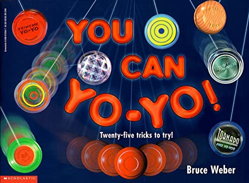 You Can Yo-Yo! Twenty-five Tricks to Try!: Weber, Bruce