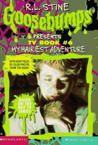 9780590825191: My Hairiest Adventure (Goosebumps Presents TV Book #6)