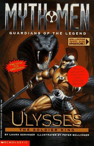 Ulysses: The Soldier King (Myth Men: Guardians: Laura Geringer; Illustrator-Peter