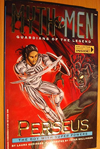 Perseus: The Boy With Super Powers (Myth Men: Guardians of the Legend) (0590845322) by Geringer, Laura