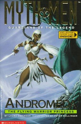 Andromeda: The Flying Warrior Princess (Myth Men,: Laura Geringer; Illustrator-Peter