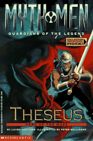 Theseus: Hero of the Maze (Myth Men, Guardians of the Legend): Laura Geringer