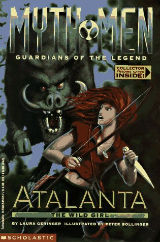 Atalanta: The Wild Girl (Myth Men, Guardians: Laura Geringer; Illustrator-Peter