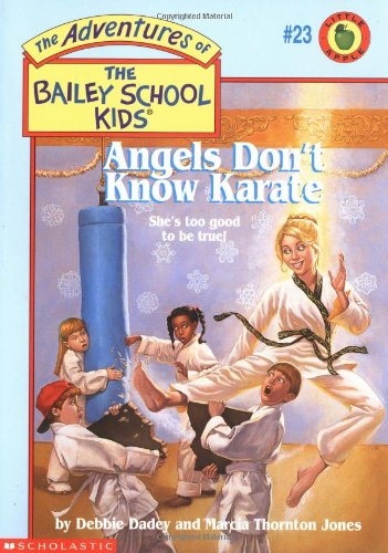 9780590849029: Angels Don't Know Karate (The Adventures Of The Bailey School Kids #23)