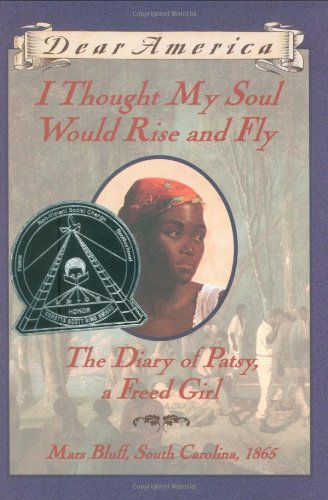 Dear America: I Thought My Sould Would Rise and Fly. The Diary of Patsy, a Freed Girl