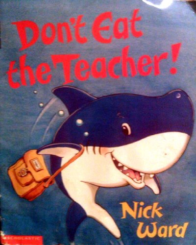 9780590849142: Don't Eat the Teacher!